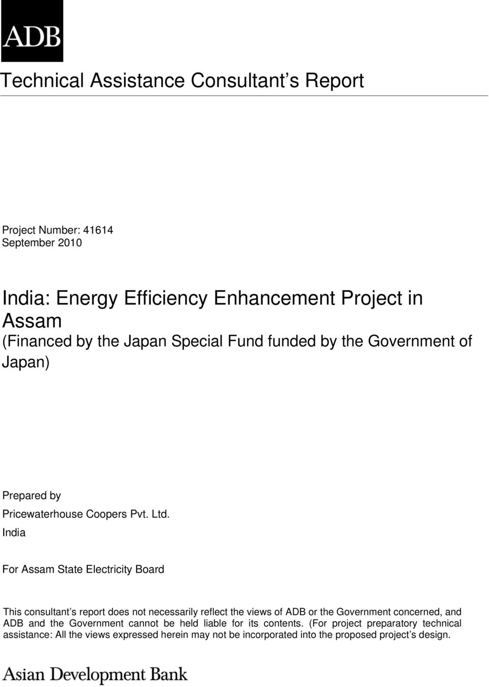 India For Assam State Electricity Board This consultant s report does not necessarily reflect the views of ADB or the Government concerned, and ADB