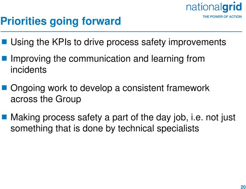 develop a consistent framework across the Group Making process safety a part