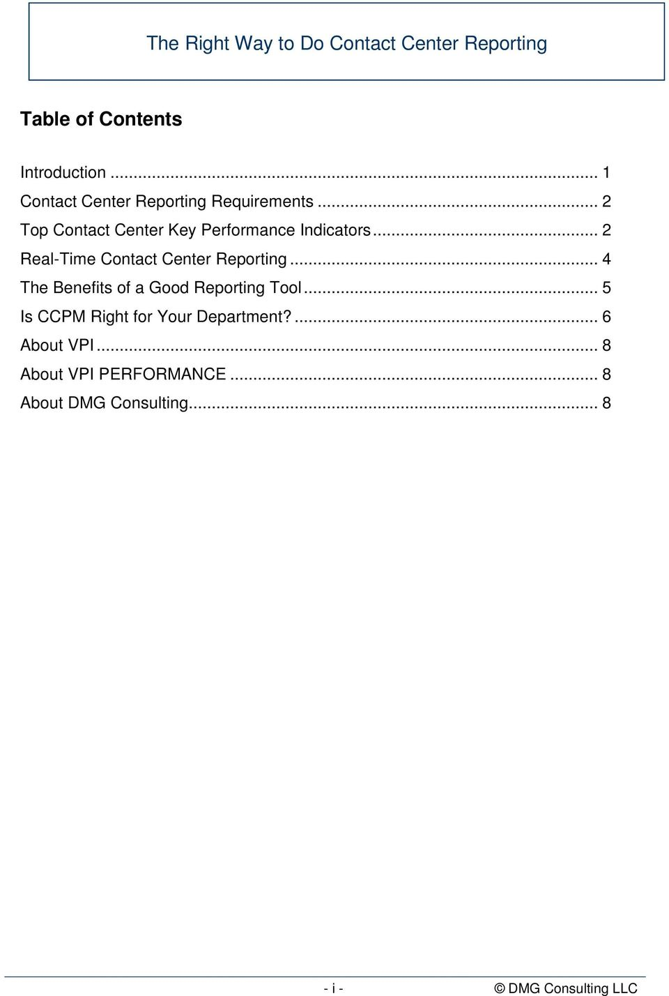 .. 2 Real-Time Contact Center Reporting... 4 The Benefits of a Good Reporting Tool.
