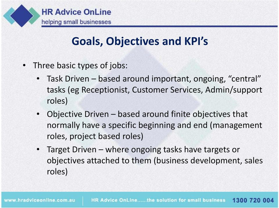 finite objectives that normally have a specific beginning and end (management roles, project based roles)