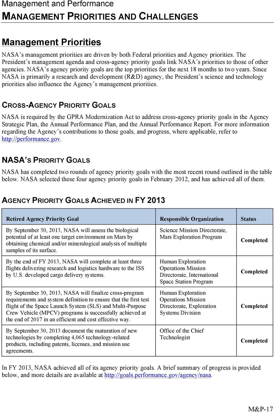 NASA s agency priority goals are the top priorities for the next 18 months to two years.
