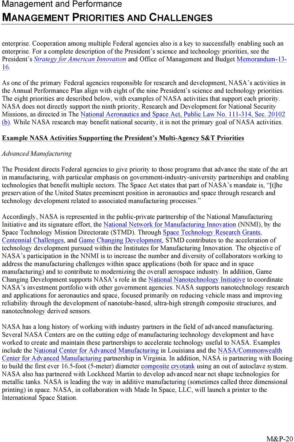 As one of the primary Federal agencies responsible for research and development, NASA s activities in the Annual Performance Plan align with eight of the nine President s science and technology