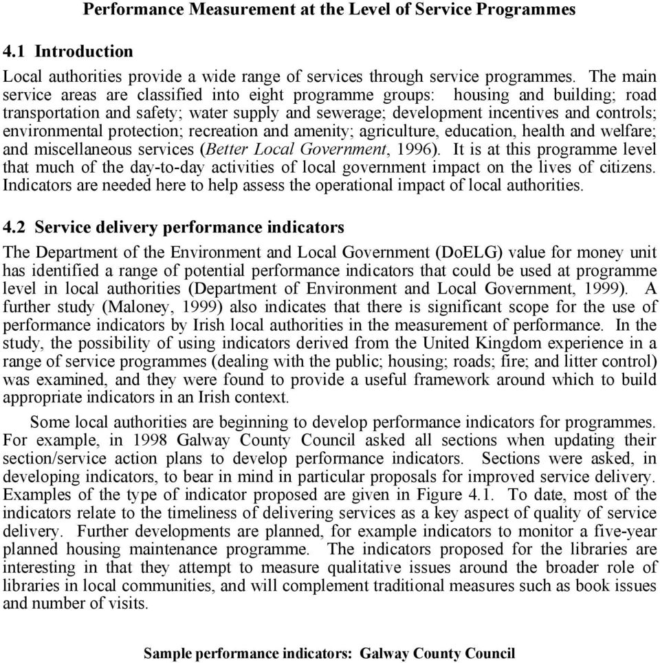 protection; recreation and amenity; agriculture, education, health and welfare; and miscellaneous services (Better Local Government, 1996).