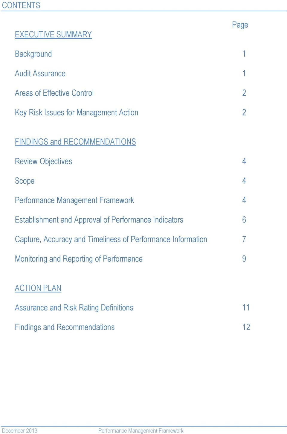 of Performance Indicators 6 Capture, Accuracy and Timeliness of Performance Information 7 Monitoring and Reporting of