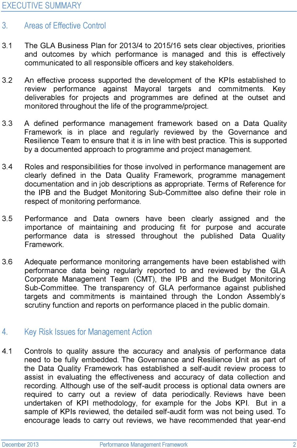 stakeholders. 3.2 An effective process supported the development of the KPIs established to review performance against Mayoral targets and commitments.