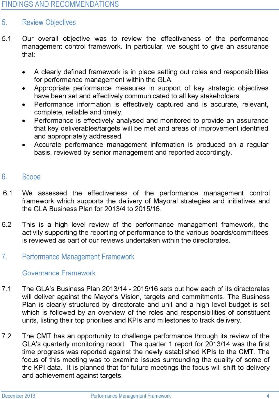 Appropriate performance measures in support of key strategic objectives have been set and effectively communicated to all key stakeholders.