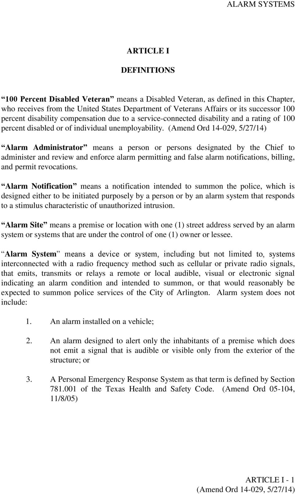 (Amend Ord 14-029, 5/27/14) Alarm Administrator means a person or persons designated by the Chief to administer and review and enforce alarm permitting and false alarm notifications, billing, and