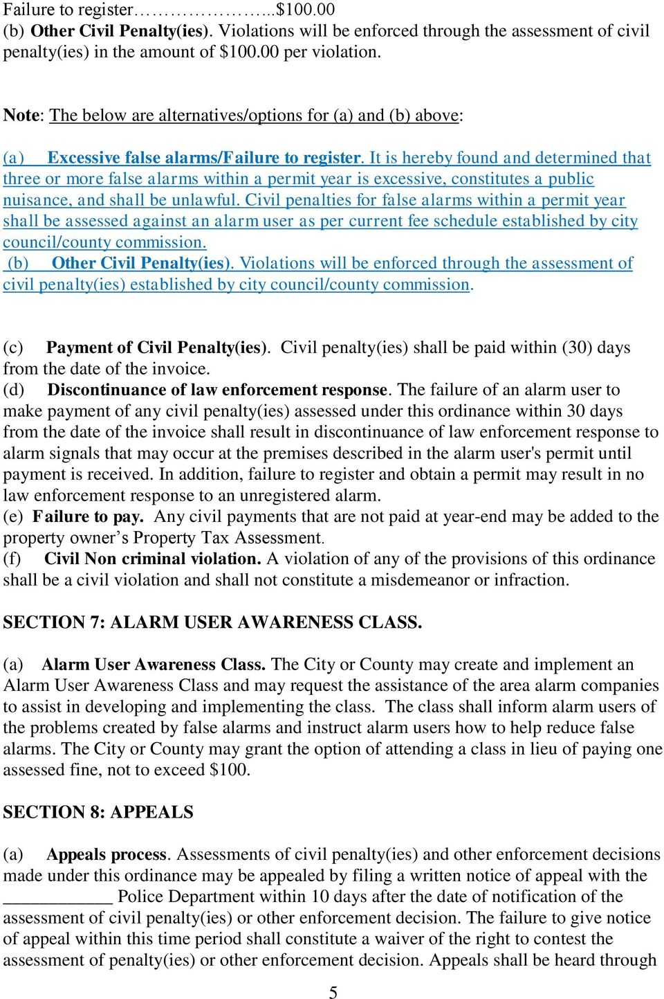 It is hereby found and determined that three or more false alarms within a permit year is excessive, constitutes a public nuisance, and shall be unlawful.
