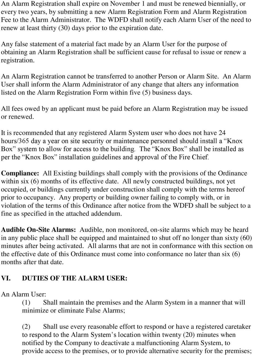 Any false statement of a material fact made by an Alarm User for the purpose of obtaining an Alarm Registration shall be sufficient cause for refusal to issue or renew a registration.