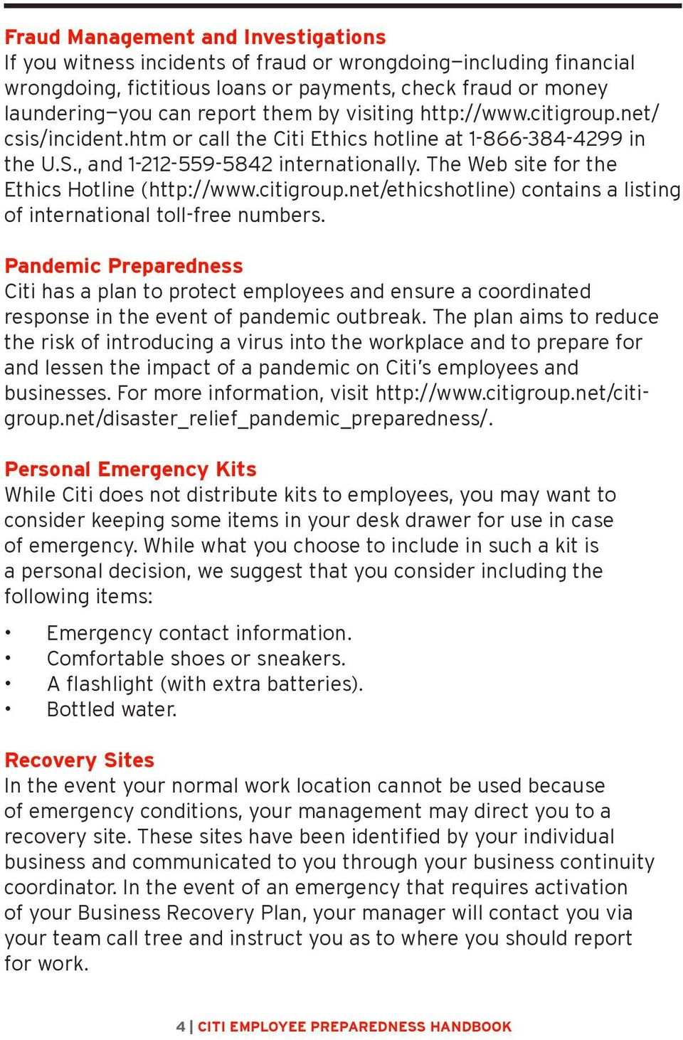 The Web site for the Ethics Hotline (http://www.citigroup.net/ethicshotline) contains a listing of international toll-free numbers.
