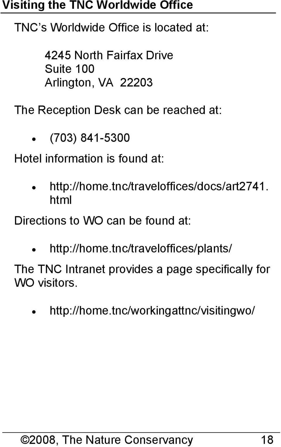 tnc/traveloffices/docs/art2741. html Directions to WO can be found at: http://home.