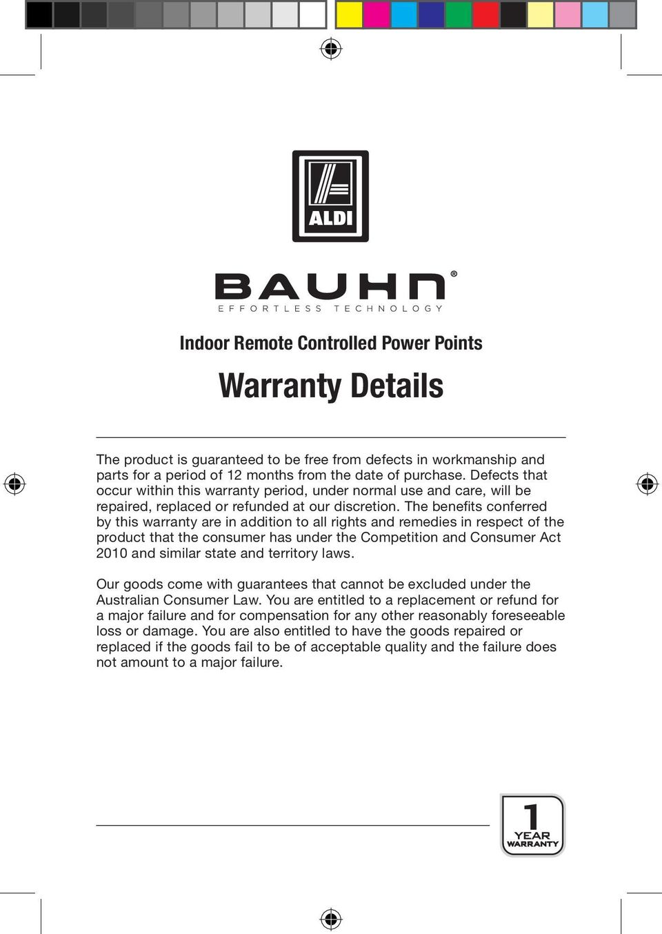 The benefits conferred by this warranty are in addition to all rights and remedies in respect of the product that the consumer has under the Competition and Consumer Act 2010 and similar state and