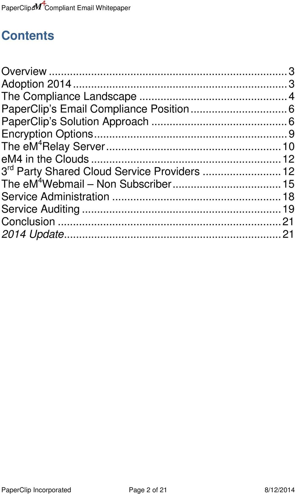 .. 12 3 rd Party Shared Cloud Service Providers... 12 The Webmail Non Subscriber... 15 Service Administration.