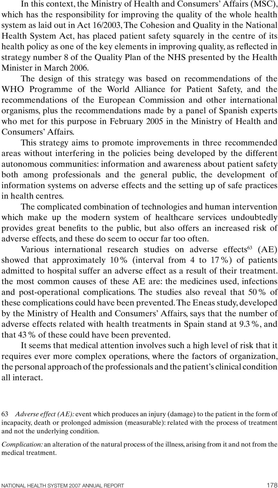 the Quality Plan of the NHS presented by the Health Minister in March 2006.