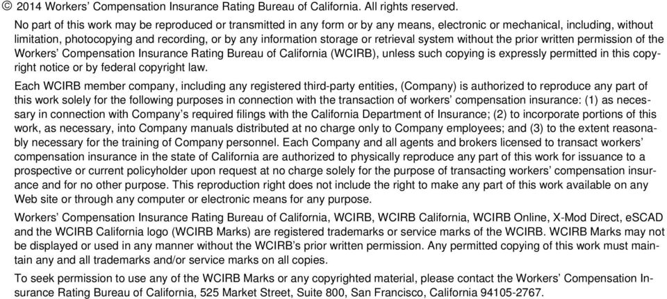 or retrieval system without the prior written permission of the Workers Compensation Insurance Rating Bureau of California (WCIRB), unless such copying is expressly permitted in this copyright notice