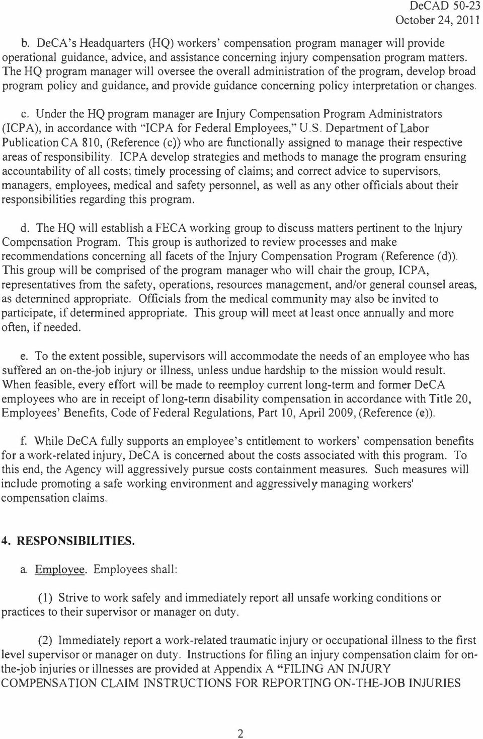 "ncerning policy interpretation or changes. c. Under the HQ program manager are Injury Compensation Program Administrators (ICPA), in accordance with ""ICPA for Federal Employees,"" U.S."