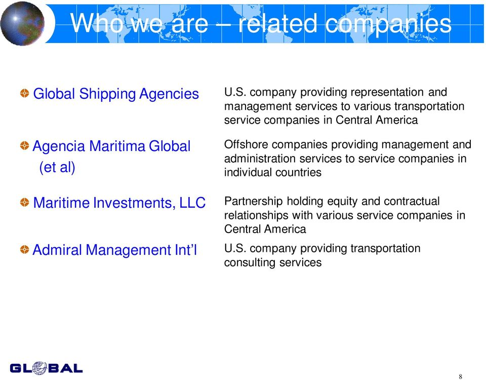 company providing representation and management services to various transportation service companies in Central America Offshore