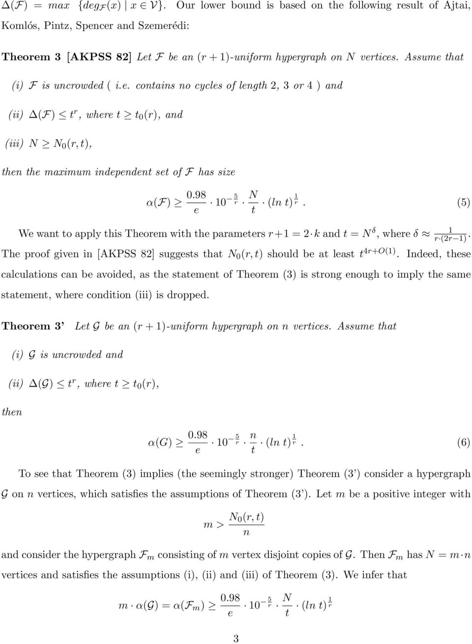 98 e 0 5 r N t (ln t) r. (5) We want to apply this Theorem with the parameters r+ = 2 k and t = N δ, where δ r (2r ).