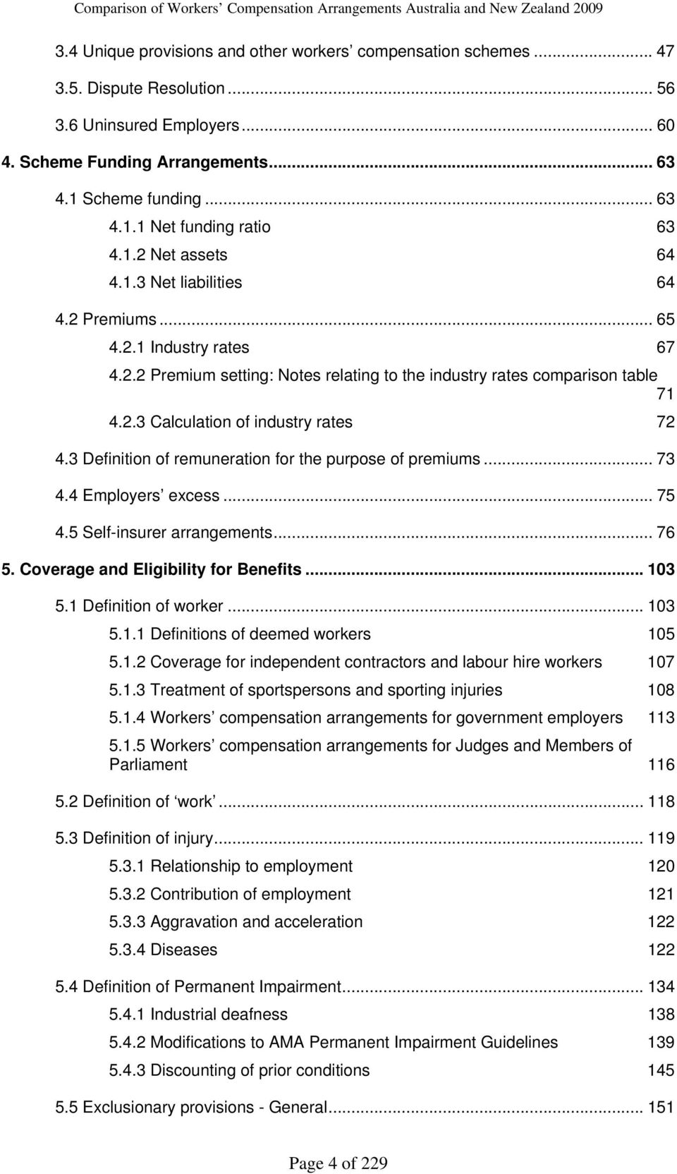 2.3 Calculation of industr rates 72 4.3 Definition of remuneration for the purpose of premiums... 73 4.4 Emploers excess... 75 4.5 Self-insurer arrangements... 76 5.