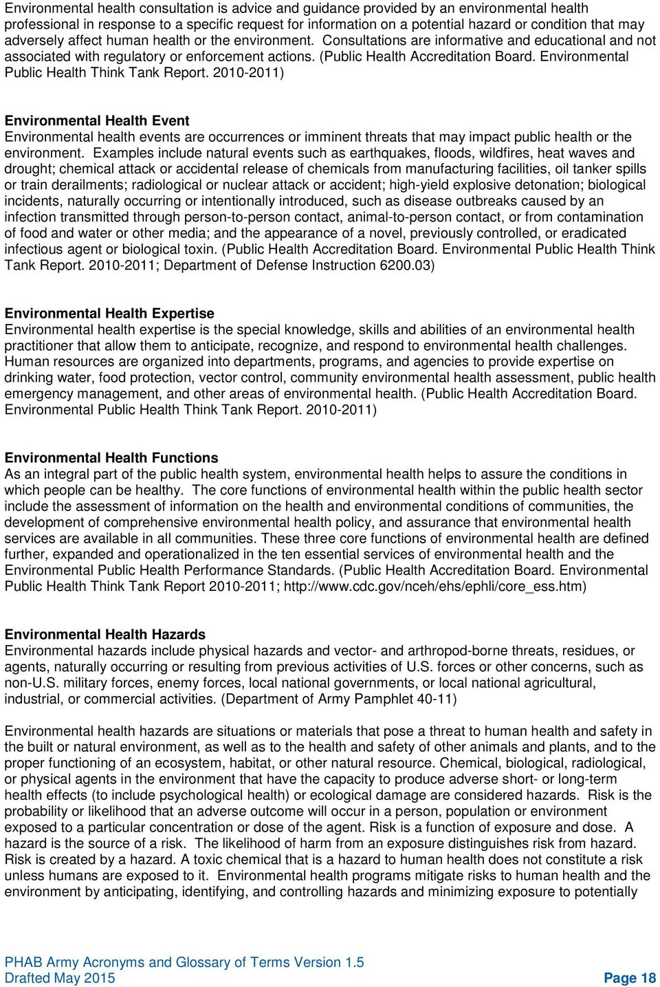 Environmental Public Health Think Tank Report. 2010-2011) Environmental Health Event Environmental health events are occurrences or imminent threats that may impact public health or the environment.