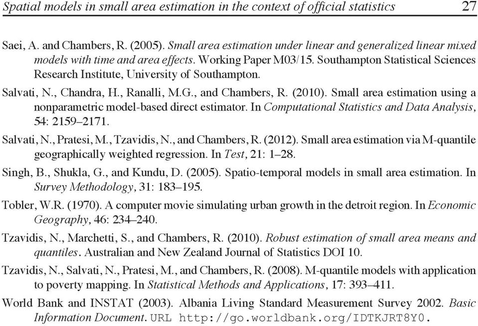 Salvati, N., Chandra, H., Ranalli, M.G., and Chambers, R. (2010). Small area estimation using a nonparametric model-based direct estimator.