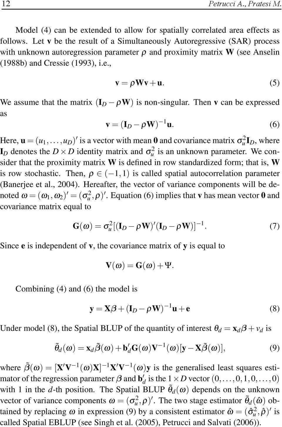 (5) We assume that the matrix (I D ρw) is non-singular. Then v can be expressed as v =(I D ρw) 1 u. (6) Here, u =(u 1,.