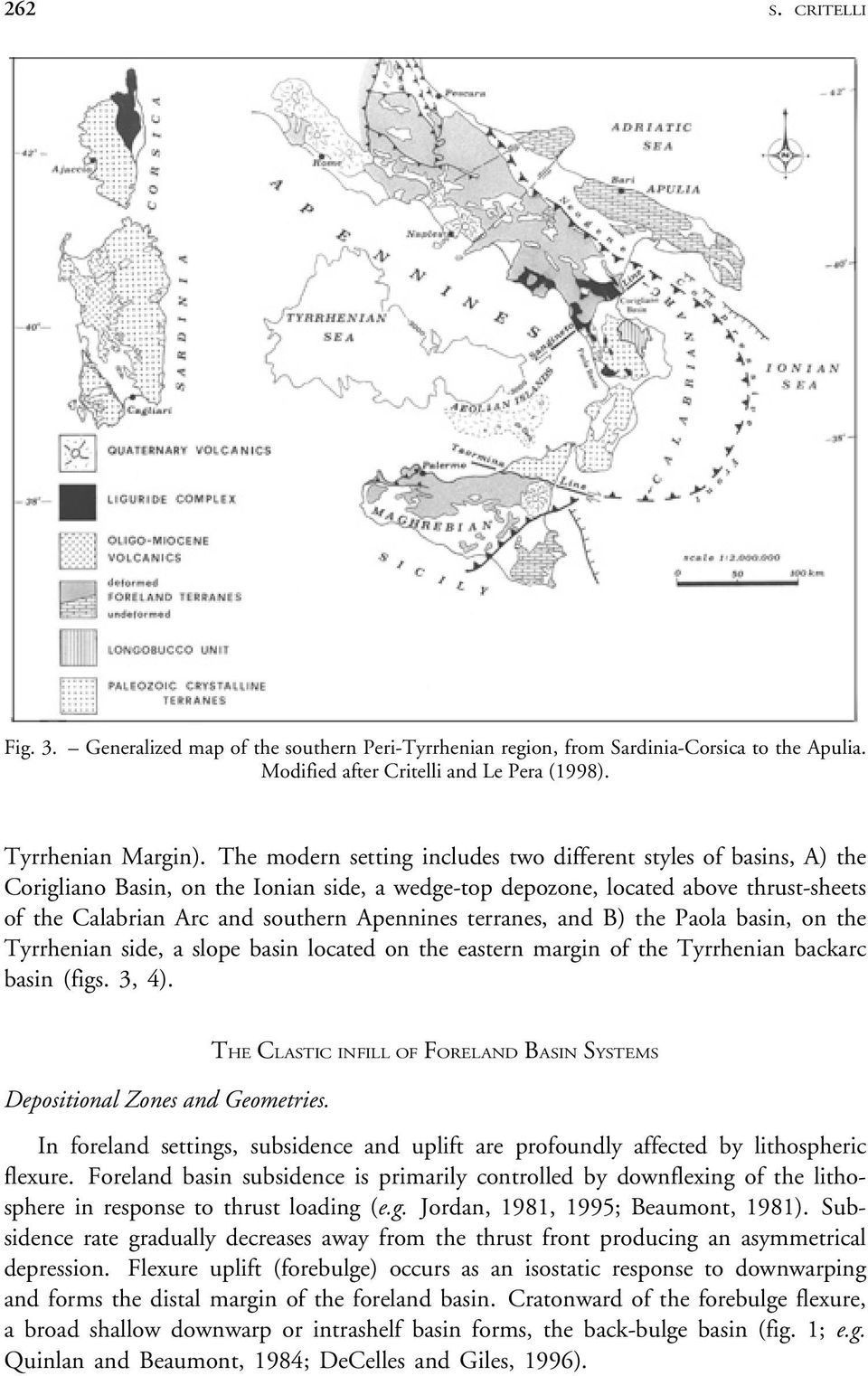 terranes, and B) the Paola basin, on the Tyrrhenian side, a slope basin located on the eastern margin of the Tyrrhenian backarc basin (figs. 3, 4). Depositional Zones and Geometries.