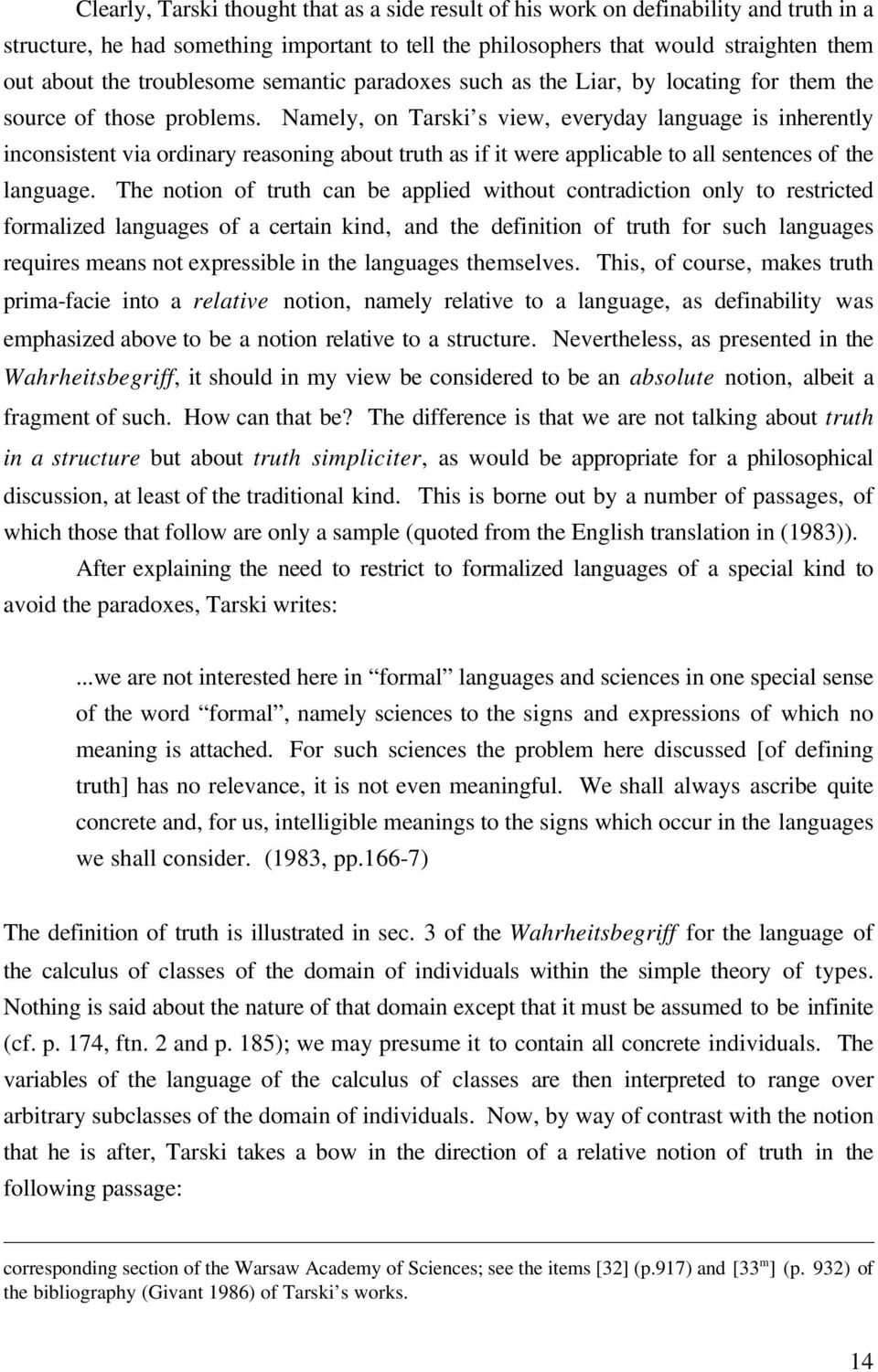 Namely, on Tarski s view, everyday language is inherently inconsistent via ordinary reasoning about truth as if it were applicable to all sentences of the language.