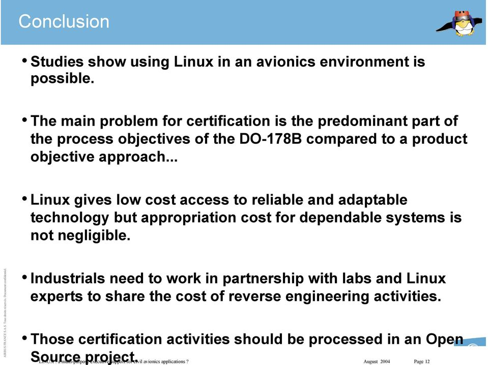 .. Linux gives low cost access to reliable and adaptable technology but appropriation cost for dependable systems is not negligible.