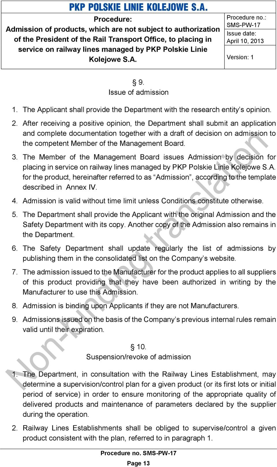Board. 3. The Member of the Management Board issues Admission by decision for placing in for the product, hereinafter referred to as Admission, according to the template described in Annex IV. 4.