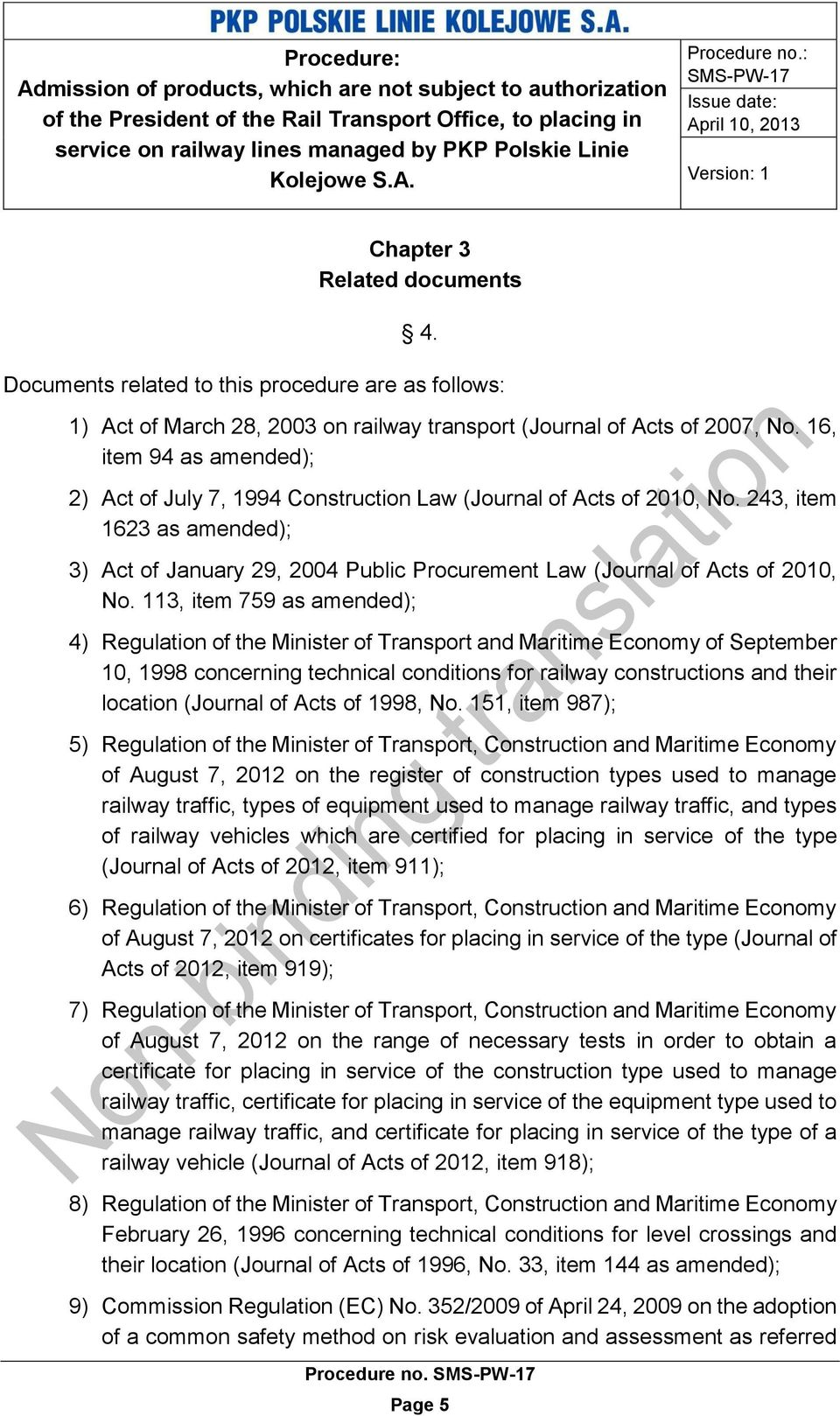 243, item 1623 as amended); 3) Act of January 29, 2004 Public Procurement Law (Journal of Acts of 2010, No.