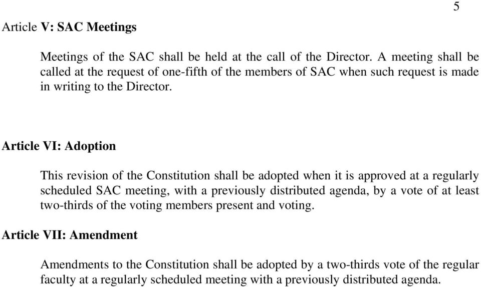 Article VI: Adoption This revision of the Constitution shall be adopted when it is approved at a regularly scheduled SAC meeting, with a previously distributed