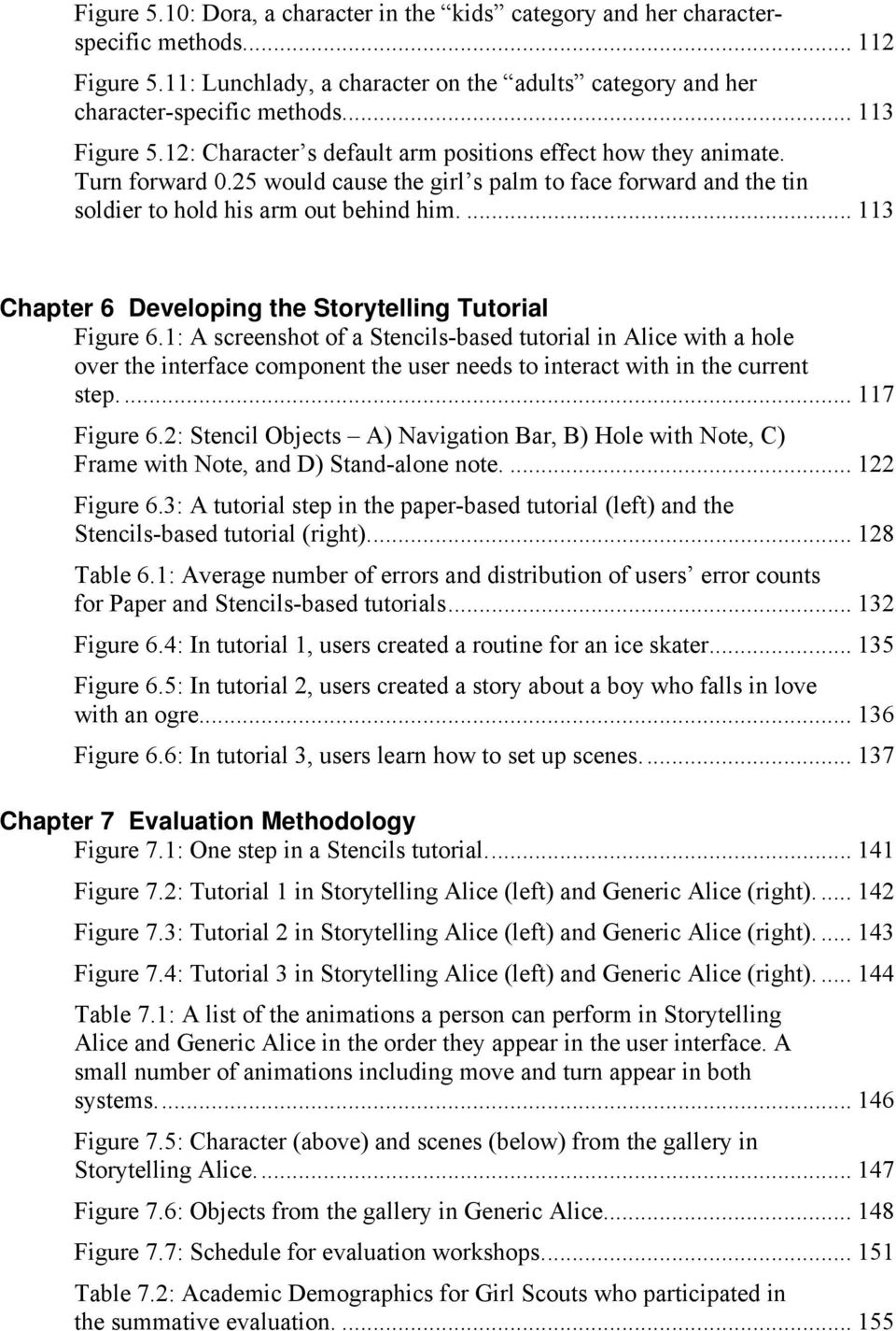 ... 113 Chapter 6 Developing the Storytelling Tutorial Figure 6.