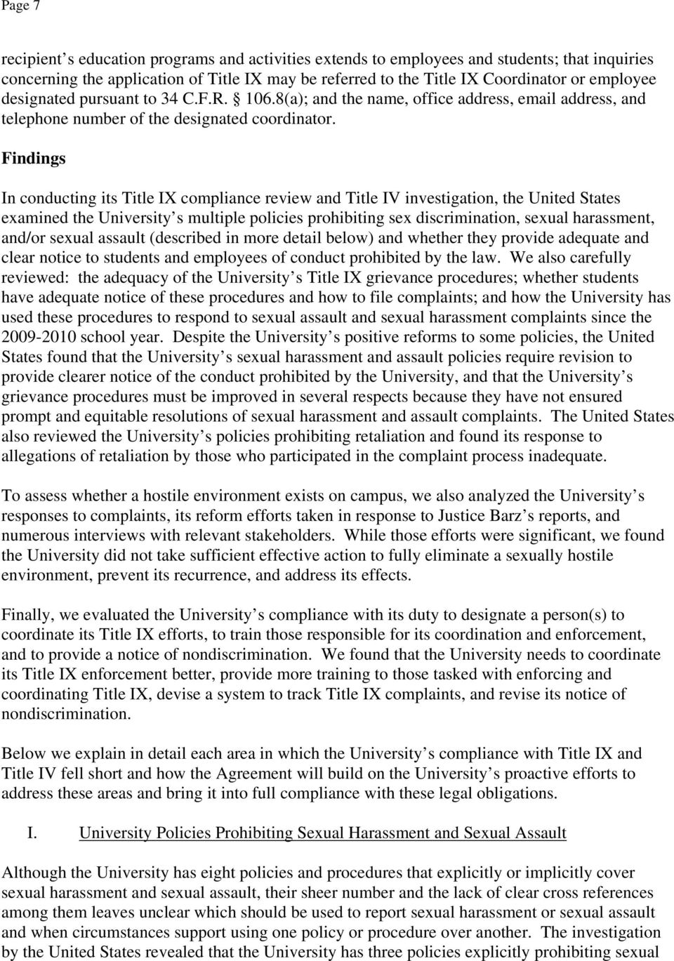 Findings In conducting its Title IX compliance review and Title IV investigation, the United States examined the University s multiple policies prohibiting sex discrimination, sexual harassment,