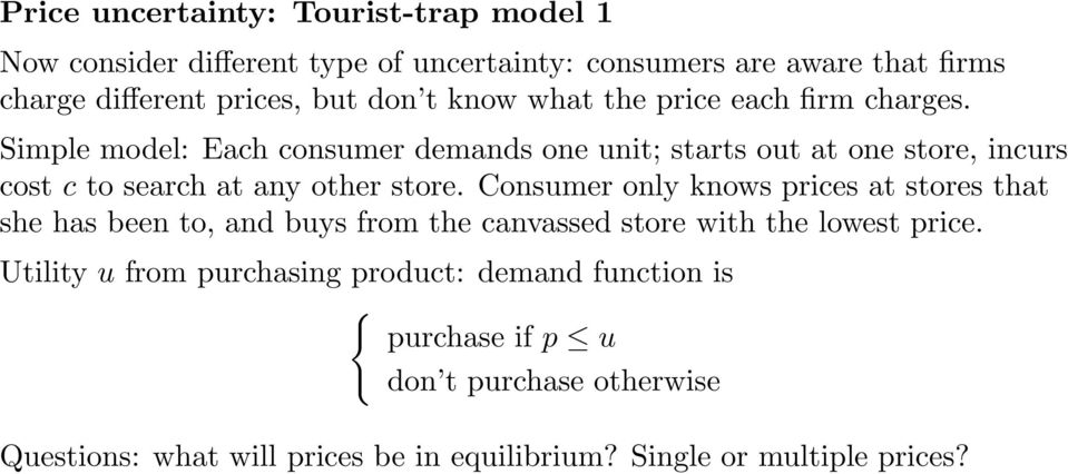 Simple model: Each consumer demands one unit; starts out at one store, incurs cost c to search at any other store.