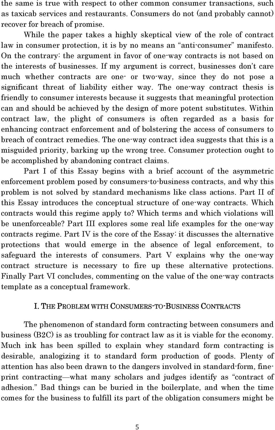 On the contrary: the argument in favor of one-way contracts is not based on the interests of businesses.