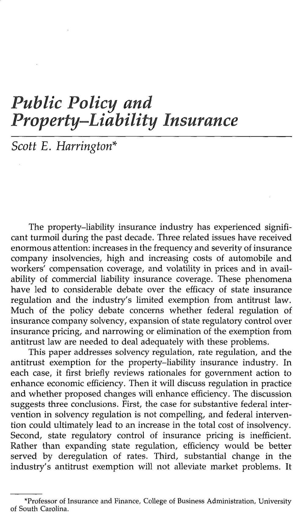 coverage, and volatility in prices and in availability of commercial liability insurance coverage.