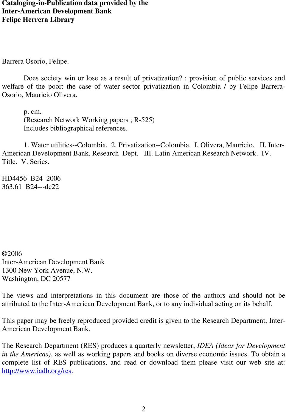 (Research Network Working papers ; R-525) Includes bibliographical references. 1. Water utilities--colombia. 2. Privatization--Colombia. I. Olivera, Mauricio. II. Inter- American Development Bank.