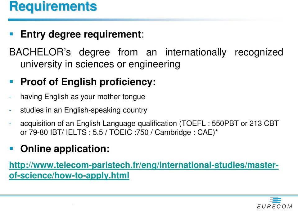 acquisition of an English Language qualification (TOEFL : 550PBT or 213 CBT or 7980 IBT/ IELTS : 5.