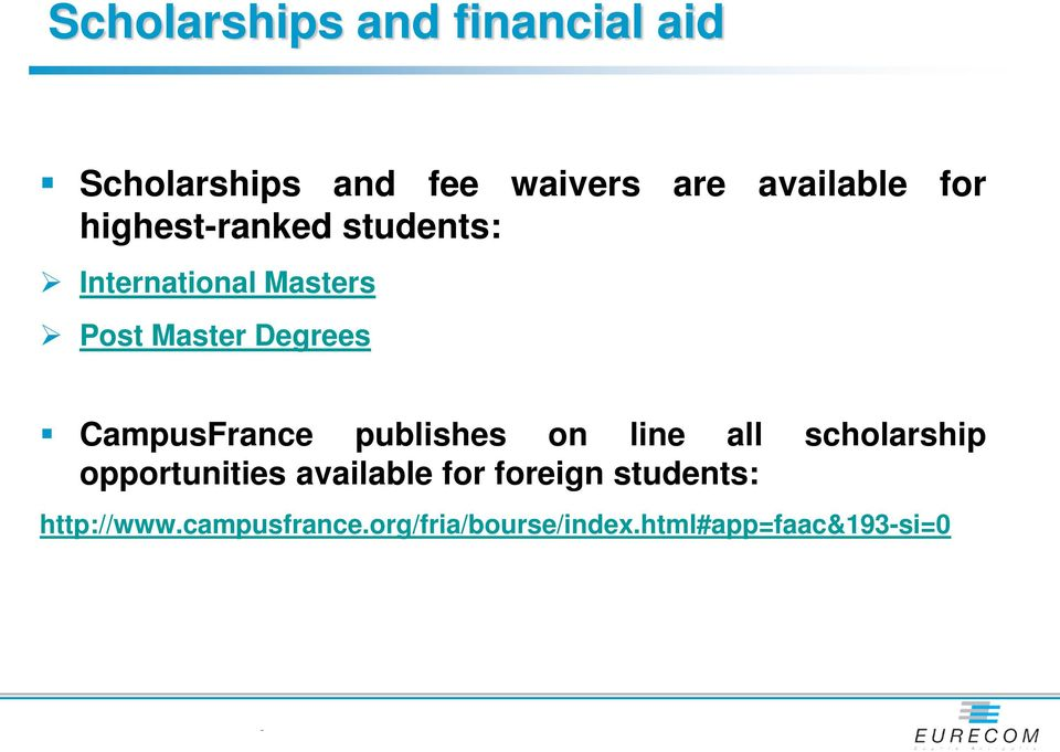 CampusFrance publishes on line all scholarship opportunities available for