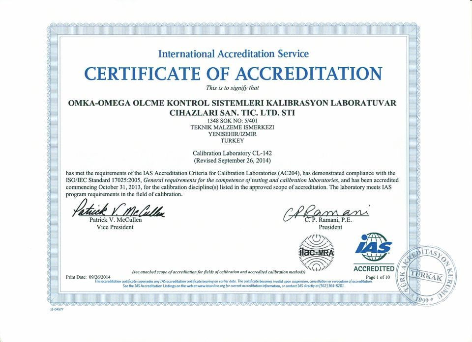 as Accreditation Criteria for Calibration Laboratories (AC204), has demonstrated compliance with the ISO/IEC Standard ı7025 :2005, General requirements for the competence of testing and calibration