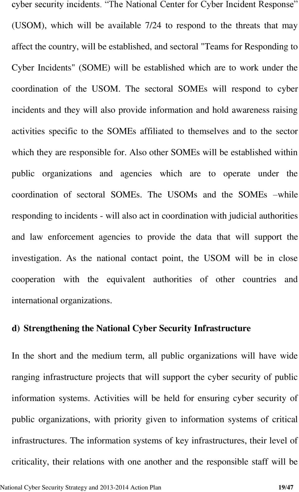 "Cyber Incidents"" (SOME) will be established which are to work under the coordination of the USOM."