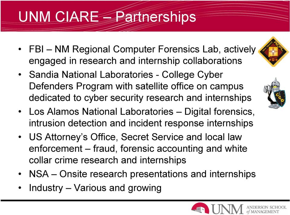 National Laboratories Digital forensics, intrusion detection and incident response internships US Attorney s Office, Secret Service and local law