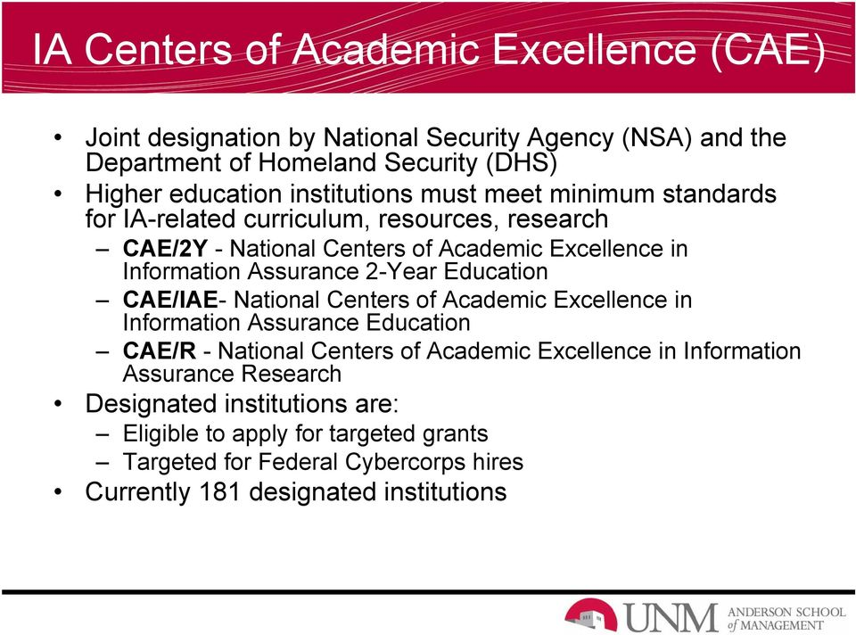 Assurance 2-Year Education CAE/IAE- National Centers of Academic Excellence in Information Assurance Education CAE/R - National Centers of Academic Excellence