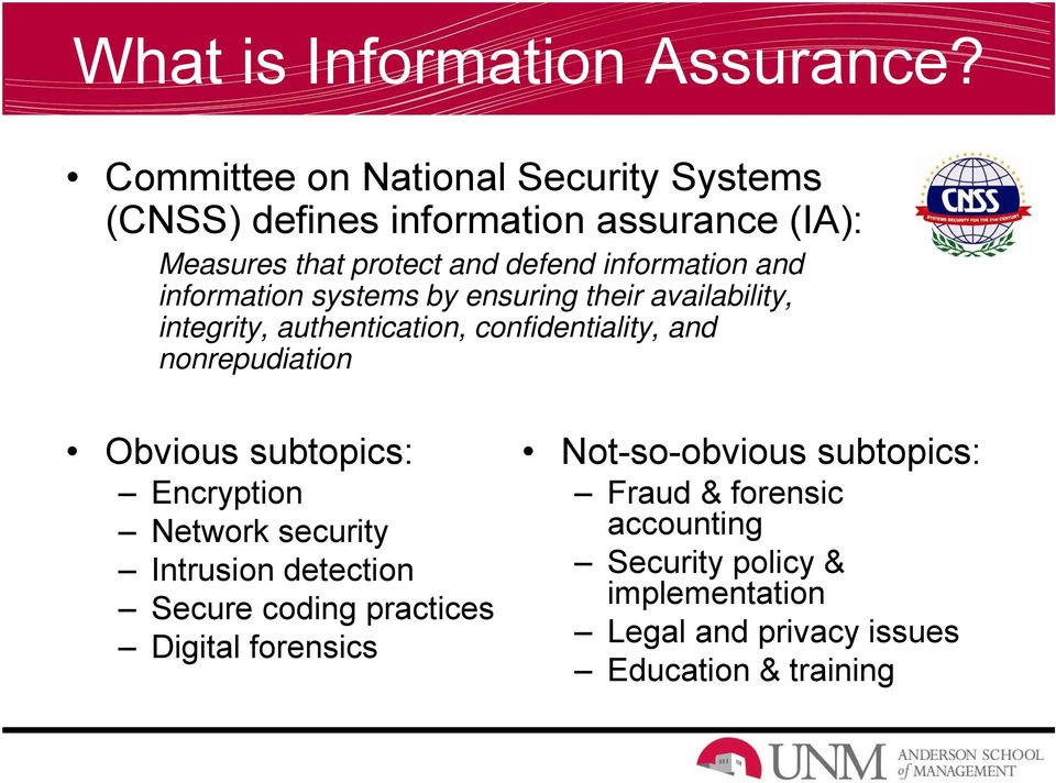 and information systems by ensuring their availability, integrity, authentication, confidentiality, and nonrepudiation Obvious