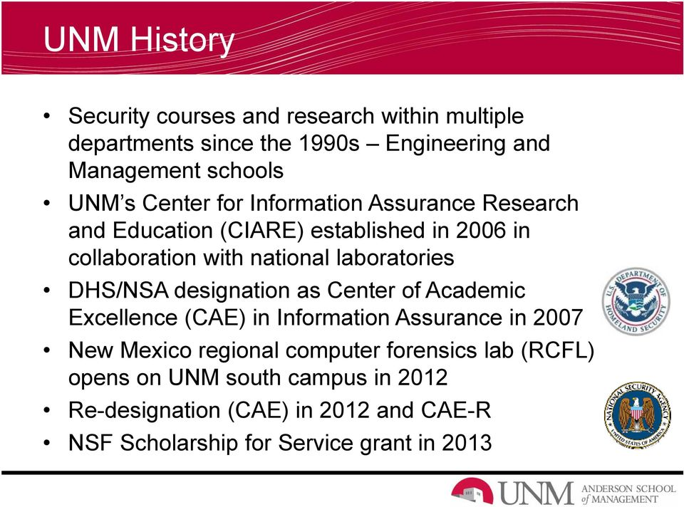 DHS/NSA designation as Center of Academic Excellence (CAE) in Information Assurance in 2007 New Mexico regional computer