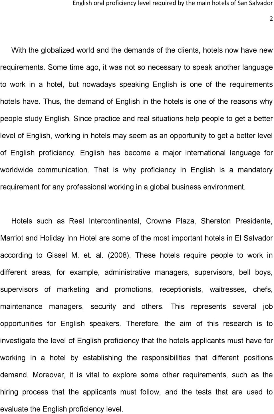 Thus, the demand of English in the hotels is one of the reasons why people study English.