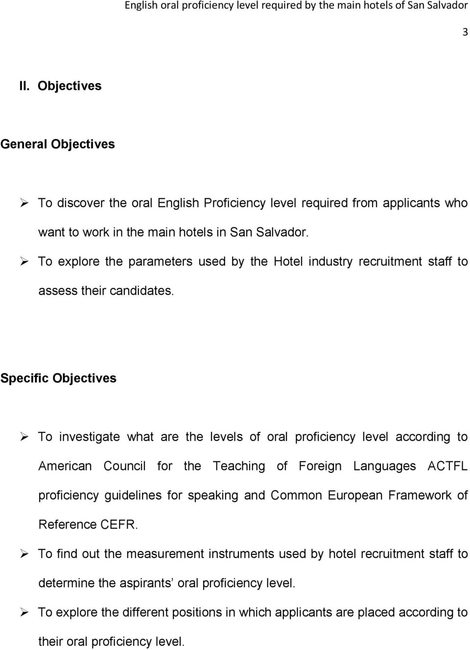 Specific Objectives To investigate what are the levels of oral proficiency level according to American Council for the Teaching of Foreign Languages ACTFL proficiency guidelines for