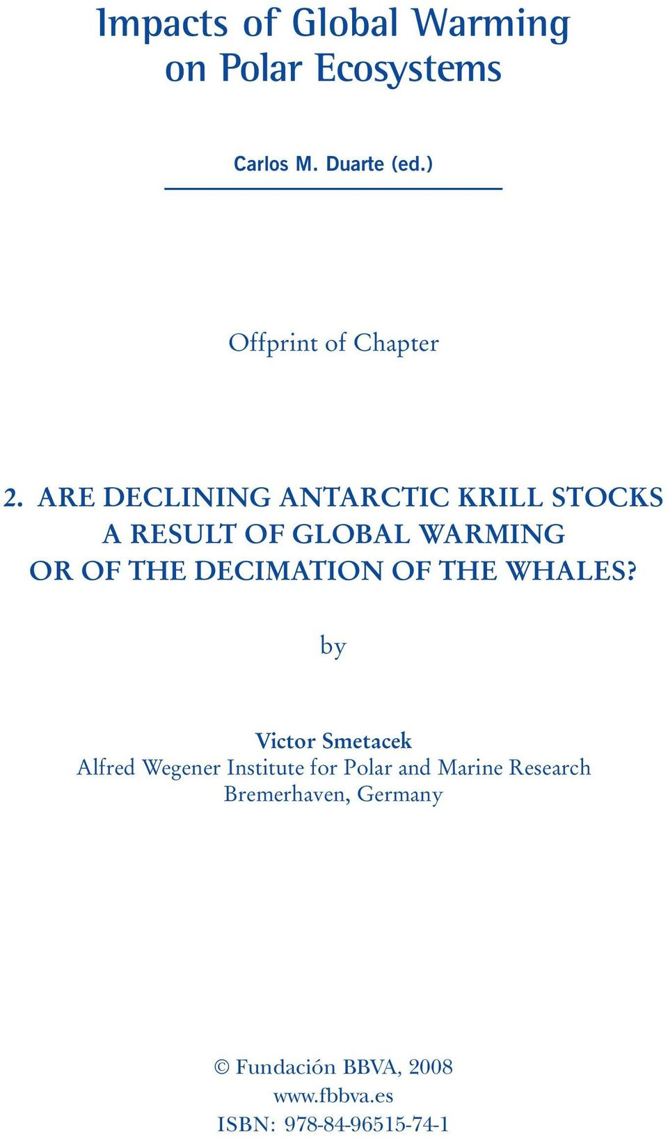 ARE DECLINING ANTARCTIC KRILL STOCKS A RESULT OF GLOBAL WARMING OR OF THE DECIMATION