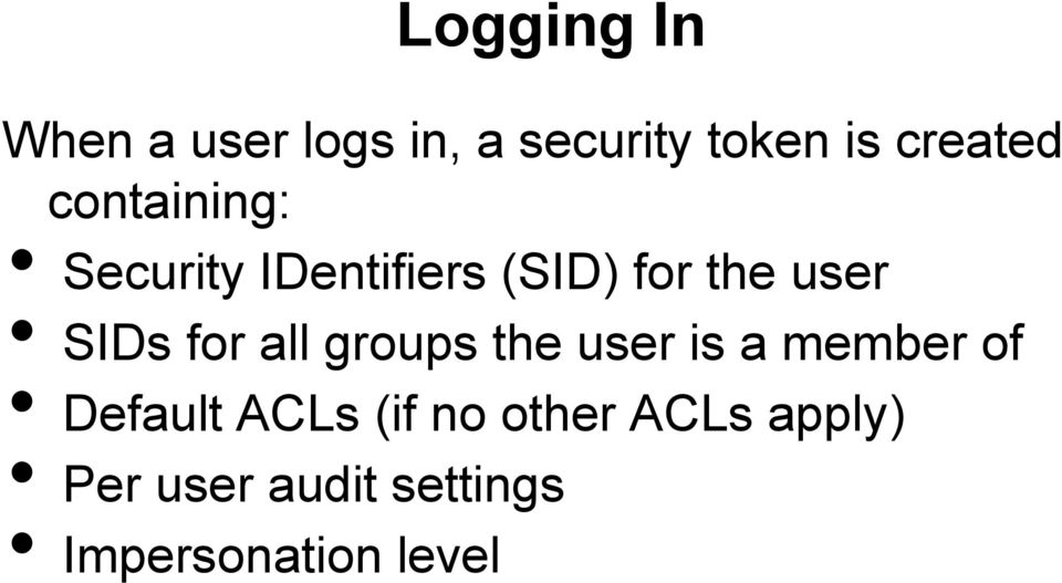 for all groups the user is a member of Default ACLs (if no